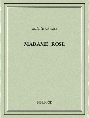 Madame Rose - Achard, Amédée - Bibebook cover