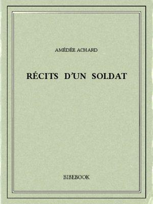 Récits d'un soldat - Achard, Amédée - Bibebook cover