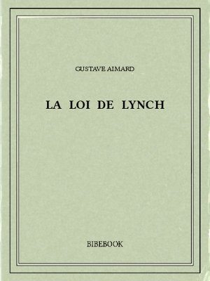 La loi de Lynch - Aimard, Gustave - Bibebook cover