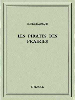 Les pirates des prairies - Aimard, Gustave - Bibebook cover