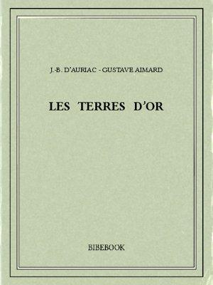 Les terres d'or - Aimard, Gustave, Auriac, J.-B. d' - Bibebook cover