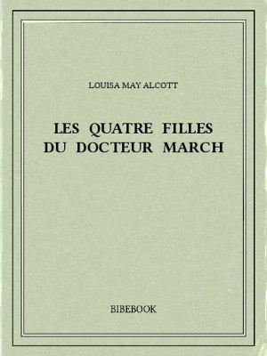 Les quatre filles du docteur March - Alcott, Louisa May - Bibebook cover