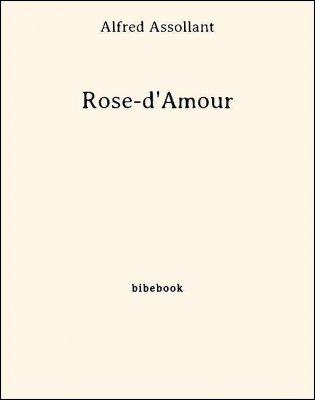 Rose-d'Amour - Assollant, Alfred - Bibebook cover