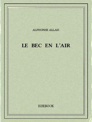 Le bec en l'air - Allais, Alphonse - Bibebook cover