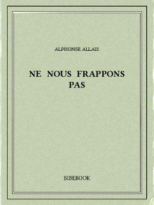 Ne nous frappons pas - Allais, Alphonse - Bibebook cover