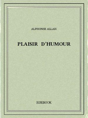 Plaisir d'humour - Allais, Alphonse - Bibebook cover