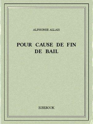 Pour cause de fin de bail - Allais, Alphonse - Bibebook cover