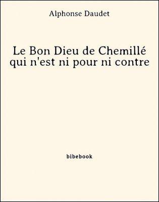 Le Bon Dieu de Chemillé qui n'est ni pour ni contre - Daudet, Alphonse - Bibebook cover