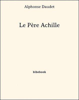Le Père Achille - Daudet, Alphonse - Bibebook cover