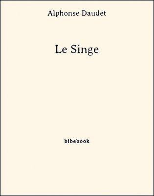 Le Singe - Daudet, Alphonse - Bibebook cover