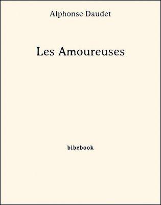 Les Amoureuses - Daudet, Alphonse - Bibebook cover