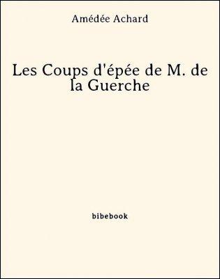 Les Coups d'épée de M. de la Guerche - Achard, Amédée - Bibebook cover