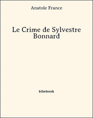 Le Crime de Sylvestre Bonnard - France, Anatole - Bibebook cover