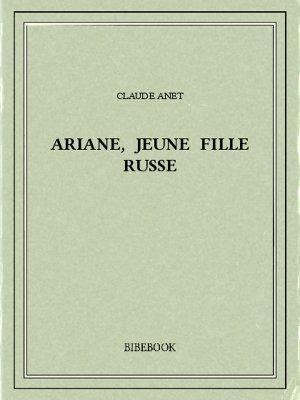 Ariane, jeune fille russe - Anet, Claude - Bibebook cover