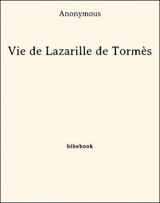 Vie de Lazarille de Tormès - Anonymous - Bibebook cover