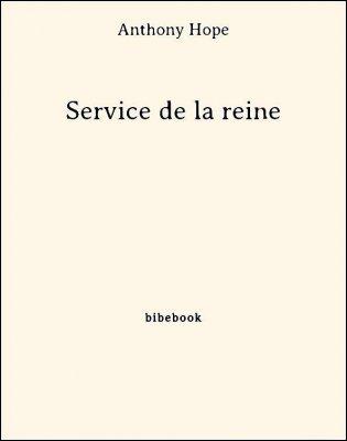 Service de la reine - Hope, Anthony - Bibebook cover