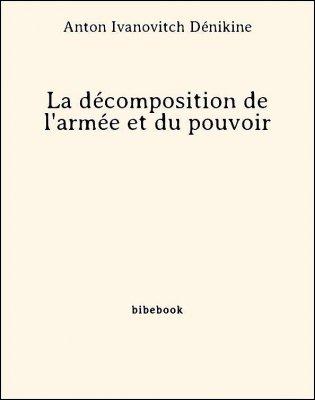 La décomposition de l'armée et du pouvoir - Dénikine, Anton Ivanovitch - Bibebook cover