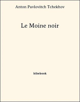 Le Moine noir - Tchekhov, Anton Pavlovitch - Bibebook cover