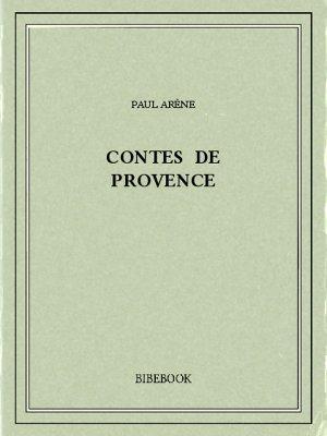 Contes de Provence - Arène, Paul - Bibebook cover