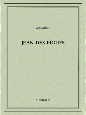 Jean-des-Figues - Arène, Paul - Bibebook cover