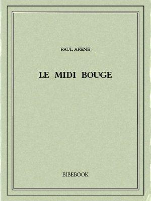 Le Midi bouge - Arène, Paul - Bibebook cover