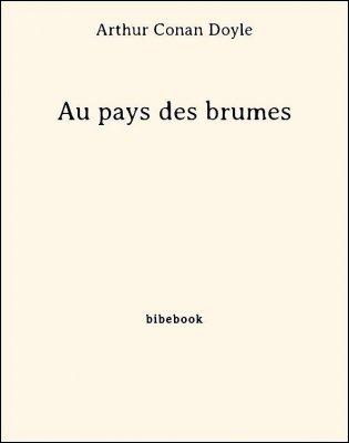 Au pays des brumes - Doyle, Arthur Conan - Bibebook cover