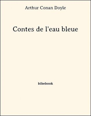 Contes de l'eau bleue - Doyle, Arthur Conan - Bibebook cover
