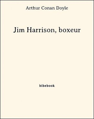Jim Harrison, boxeur - Doyle, Arthur Conan - Bibebook cover