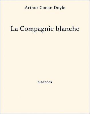 La Compagnie blanche - Doyle, Arthur Conan - Bibebook cover