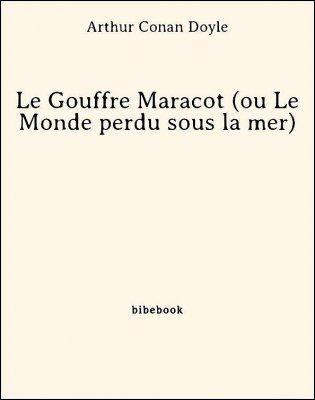 Le Gouffre Maracot (ou Le Monde perdu sous la mer) - Doyle, Arthur Conan - Bibebook cover