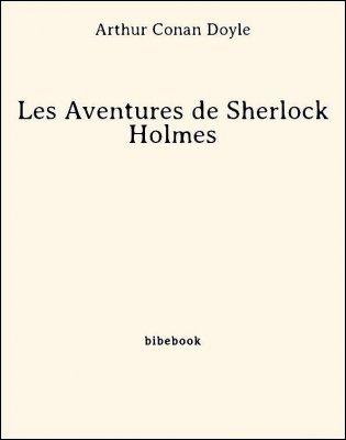 Les Aventures de Sherlock Holmes - Doyle, Arthur Conan - Bibebook cover