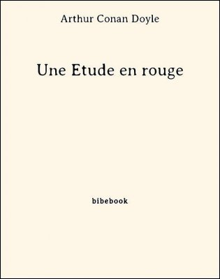 Une Étude en rouge - Doyle, Arthur Conan - Bibebook cover