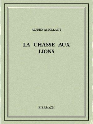 La chasse aux lions - Assollant, Alfred - Bibebook cover