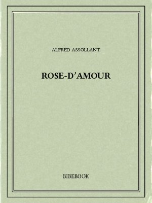 Rose-d'Amour - Assollant, Alfred - Bibebook cover