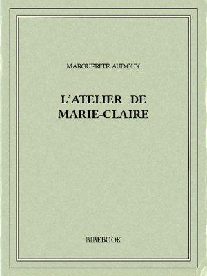L'atelier de Marie-Claire - Audoux, Marguerite - Bibebook cover