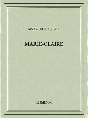 Marie-Claire - Audoux, Marguerite - Bibebook cover