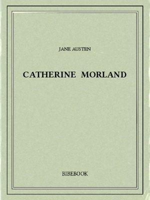 Catherine Morland - Austen, Jane - Bibebook cover