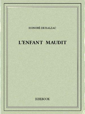 L'enfant maudit - Balzac, Honoré de - Bibebook cover