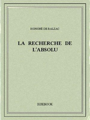 La recherche de l'absolu - Balzac, Honoré de - Bibebook cover
