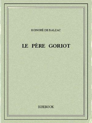 Le père Goriot - Balzac, Honoré de - Bibebook cover