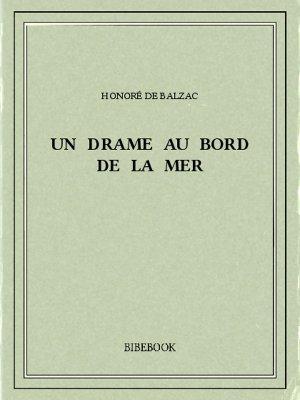 Un drame au bord de la mer - Balzac, Honoré de - Bibebook cover