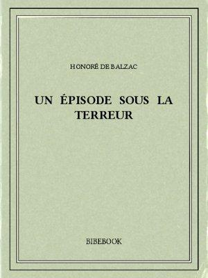 Un épisode sous la terreur - Balzac, Honoré de - Bibebook cover