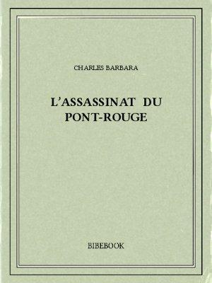 L'assassinat du Pont-Rouge - Barbara, Charles - Bibebook cover
