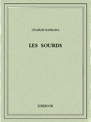 Les sourds - Barbara, Charles - Bibebook cover