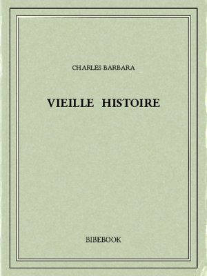 Vieille histoire - Barbara, Charles - Bibebook cover