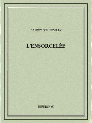 L'ensorcelée - Barbey d'Aurevilly, Jules - Bibebook cover