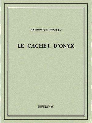 Le cachet d'onyx - Barbey d'Aurevilly, Jules - Bibebook cover