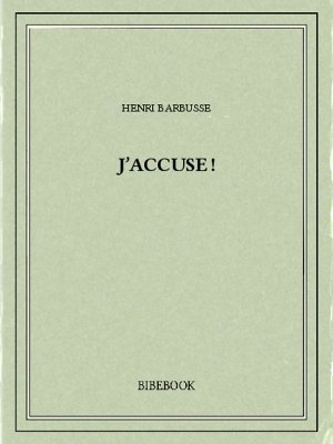 J'accuse ! - Barbusse, Henri - Bibebook cover