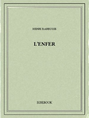 L'enfer - Barbusse, Henri - Bibebook cover