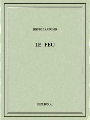 Le feu - Barbusse, Henri - Bibebook cover